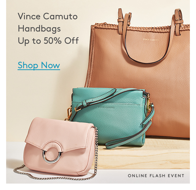 Vince Camuto | Handbags Up to 50% Off | Shop Now | Online Flash Event