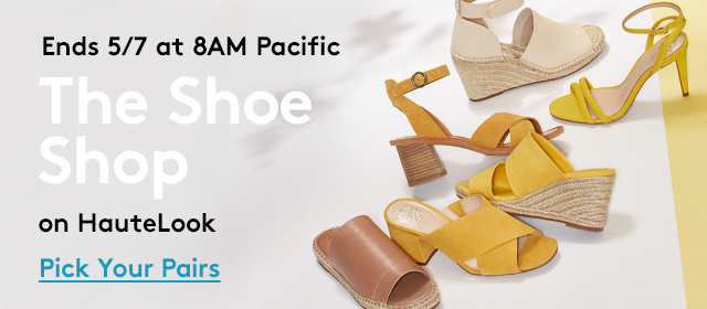 Ends at 5/7 at 8AM Pacific | The Shoe Shop | On HauteLook | Pick Your Pairs