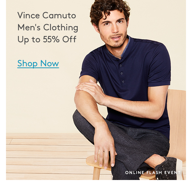 Vince Camuto | Men's Clothing Up to 55% Off | Shop Now | Online Flash Event