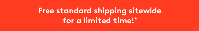 Free Shipping Sitewide for a Limited Time