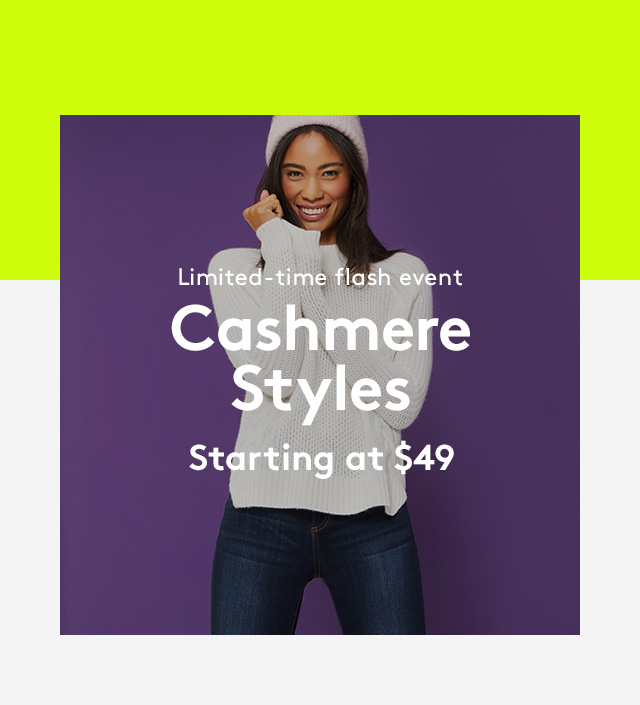 Limited-time flash event | Cashmere Styles | Starting at $49