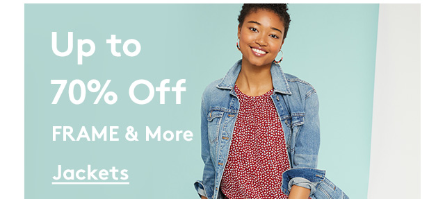 Up to 70% Off FRAME & More | Jackets