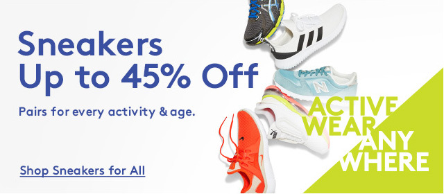 Sneakers | Up to 45% Off | Pairs for every activity & age. | Shop Sneakers for All | ACTIVE WEAR ANY WHERE