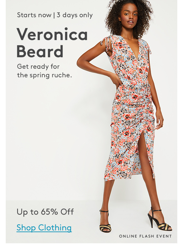 Starts now | 3 days only | Veronica Beard | Get ready for the spring ruche. | Up to 65% Off | Shop Clothing | Online Flash Event