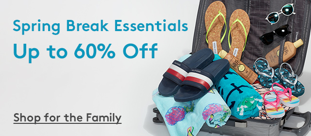 Spring Break Essentials Up to 60% Off | Shop for the Family