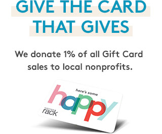 Give the card that gives | We donate 1% of all Gift Card sales to local nonprofits.